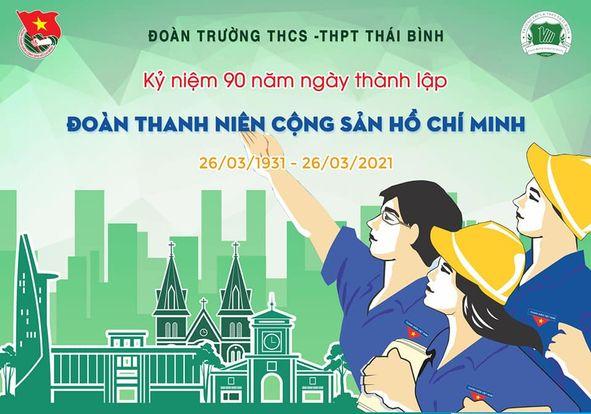 Kỷ niệm 90 năm ngày thành lập đoàn tncs hồ chí minh  (26/03/1931-26/03/2021)